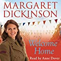Welcome Home (       UNABRIDGED) by Margaret Dickinson Narrated by Anne Dover