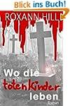Wo die toten Kinder leben: Der erste...