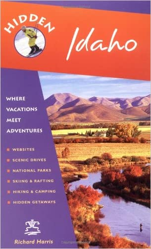 Hidden Idaho: Including Boise, Sun Valley, and Yellowstone National Park (Hidden Travel) written by Richard Harris