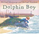 Michael Morpurgo (DOLPHIN BOY ) BY Morpurgo, Michael (Author) Paperback Published on (03 , 2006)