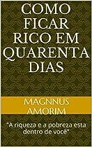 COMO FICAR RICO EM QUARENTA DIAS: