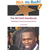 The 50 Cent Handbook - Everything You Need to Know About 50 Cent