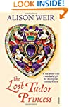 The Lost Tudor Princess: A Life of Ma...