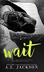 Wait (A Bleeding Stars Stand-Alone Novel)