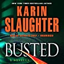 Busted: A Will Trent Novella (       UNABRIDGED) by Karin Slaughter Narrated by Kathleen Early