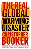 "The Real Global Warming Disaster: Is the Obsession with ""Climate Change"" Turning Out to Be the Most Costly Scientific Blunder in History?"