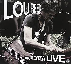 Lou Reed - Lollapalooza Live