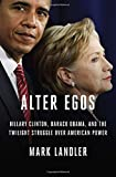img - for Alter Egos: Hillary Clinton, Barack Obama, and the Twilight Struggle Over American Power book / textbook / text book