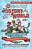 The Mental Floss History of the World: An Irreverent Romp Through Civilizations Best Bits