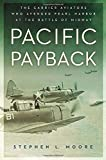 img - for Pacific Payback: The Carrier Aviators Who Avenged Pearl Harbor at the Battle of Midway book / textbook / text book