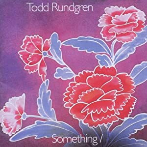 Todd Rundgren Something Anything Amazon Com Music