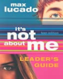 img - for Its Not about Me Teen Leader's Guide book / textbook / text book