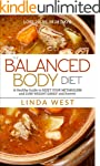 The Balanced Body Diet: A Whole Guide...