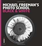Michael Freeman Michael Freeman's Photo School: Black & White