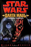 Darth Maul: Shadow Hunter (Star Wars) (0345435397) by Reaves, Michael
