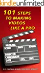 101 Steps to Making Videos Like a Pro...