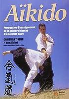 Aïkido : Progression d'enseignement de la ceinture blanche à la ceinture noire