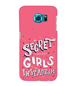 Secret Girls Instagram 3D Hard Polycarbonate Designer Back Case Cover for Samsung Galaxy S6 :: Samsung Galaxy S6 G920