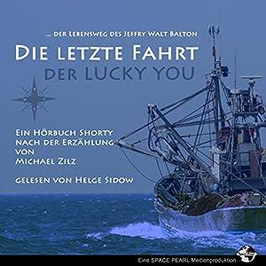 Die letzte Fahrt der Lucky You Hörbuch
