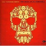 The Venture Bros: The Music of JG Thirlwell ~ JG Thirlwell