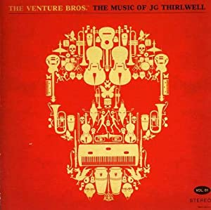 The Venture Bros: The Music of JG Thirlwell