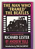 img - for The Man Who Framed the Beatles: A Biography of Richard Lester book / textbook / text book