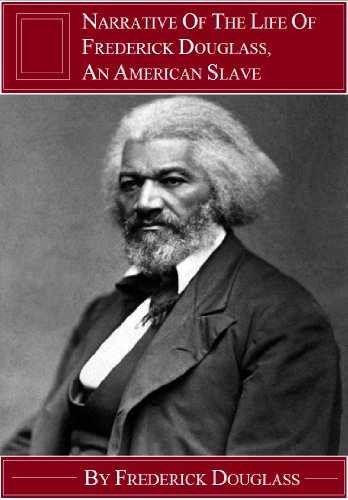 Frederick Douglass - Narrative of the Life of Frederick Douglass, an American Slave (Annotated) (Literary Classics Collection Book 62) (English Edition)