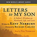 Letters to My Son: A Father's Wisdom on Manhood, Life, and Love Audiobook by Kent Nerburn Narrated by Nik Nerburn
