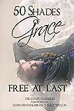 50 Shades of Grace (Christian Life): Free At Last