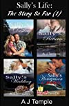 Sally's Life - The Story So Far: Bundle of 4 Contemporary Romance Short Stories. Sally's Destiny; Sally's Return; Sally's Wedding; Sally's Honeymoon