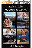 Sally's Life - The Story So Far (1): Sally's Destiny; Sally's Return; Sally's Wedding; Sally's Honeymoon Crises (Sally's Life)