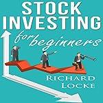 Stock Investing for Beginners | Richard Locke