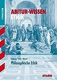 Abitur-Wissen - Ethik Philosophische Ethik