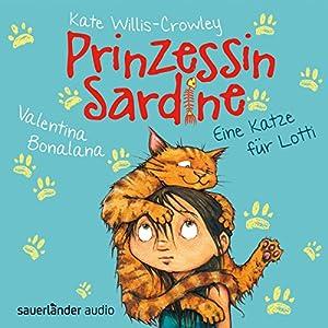 Eine Katze für Lotti (Prinzessin Sardine 1) Hörbuch