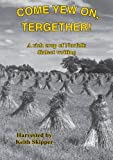 Come Yew on, Tergether!: A Rich Crop of Norfolk Dialect Writing