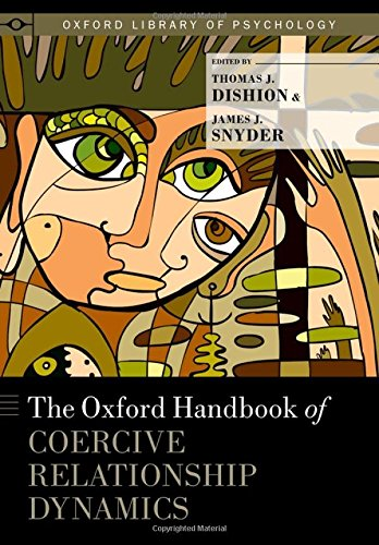 The Oxford Handbook of Coercive Relationship Dynamics (Oxford Library of Psychology)
