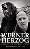 img - for Werner Herzog: A Guide for the Perplexed: Conversations with Paul Cronin book / textbook / text book