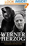 Werner Herzog: A Guide for the Perple...