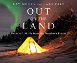 img - for Out on the Land: Bushcraft Skills from the Northern Forest book / textbook / text book