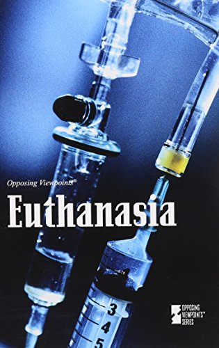Euthanasia (Opposing Viewpoints)