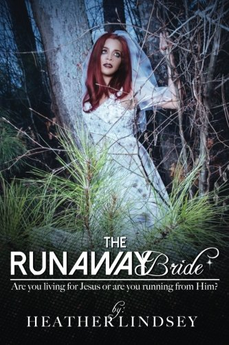 The Runaway Bride: Are you living for Jesus or are you running from Him? PDF