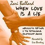 When Love Is a Lie: Narcissistic Partners & the Pathological Relationship Agenda | Zari L Ballard