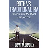 Roth vs Traditional IRA: Determining the Right One for You ~ Brant Bradley