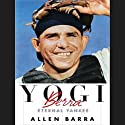 Yogi Berra: Eternal Yankee (       UNABRIDGED) by Allen Barra Narrated by Norman Dietz