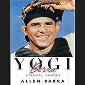 Yogi Berra: Eternal Yankee | [Allen Barra]