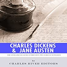 Charles Dickens & Jane Austen: The Lives and Legacies of Britain's Two Famous Novelists (       UNABRIDGED) by Charles River Editors Narrated by Diane Lehman