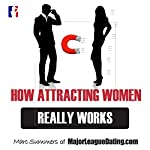 How Attracting Women Really Works | Marc Summers