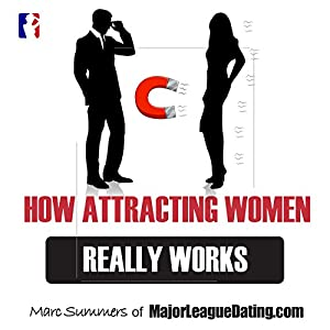 How Attracting Women Really Works Audiobook