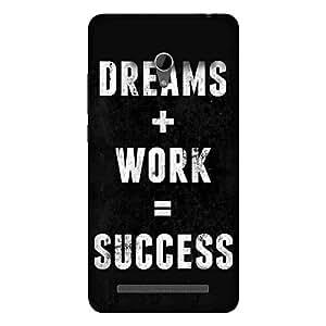 Abhivyakti Qoutes&words Dream + Work Hard Back Case Cover For Asus Zenfone 6