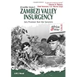 Zambezi Valley Insurgency: Early Rhodesian Bush War Operations (Africa@War Series 5)by J.R.T. Wood